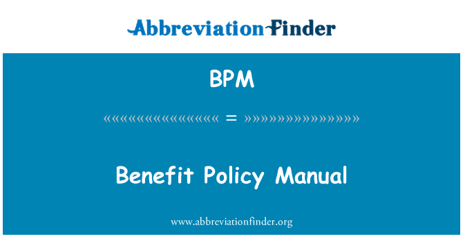 BPM: Benefit Policy Manual