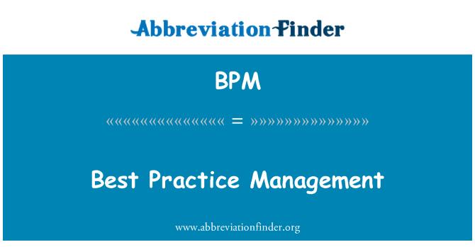 BPM: Best Practice Management