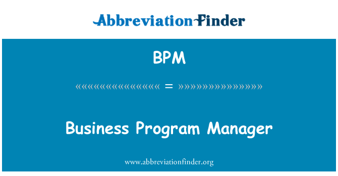 BPM: Business Program Manager