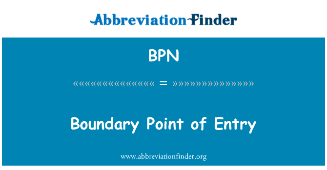 BPN: Boundary Point of Entry