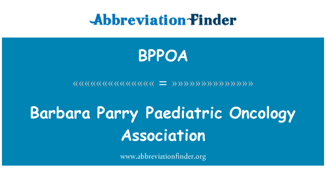 BPPOA: Barbara Parry Paediatric Oncology Association