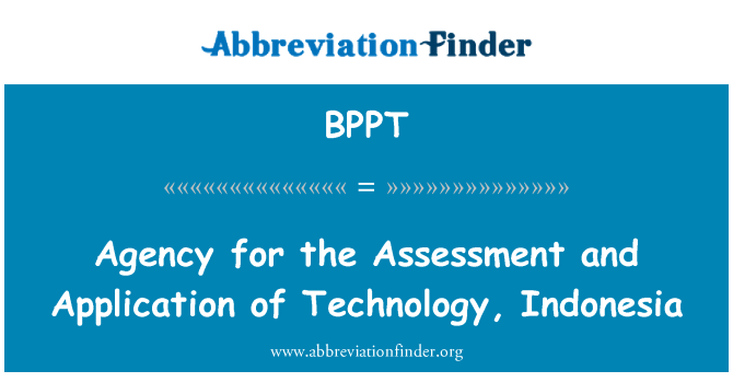 BPPT: Agency for the Assessment and Application of Technology, Indonesia