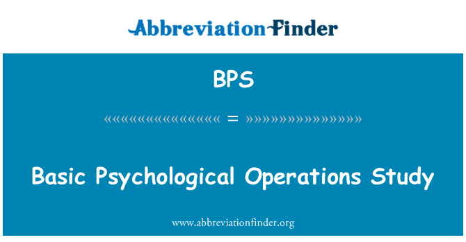 BPS: Basic Psychological Operations Study