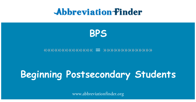 BPS: Beginning Postsecondary Students