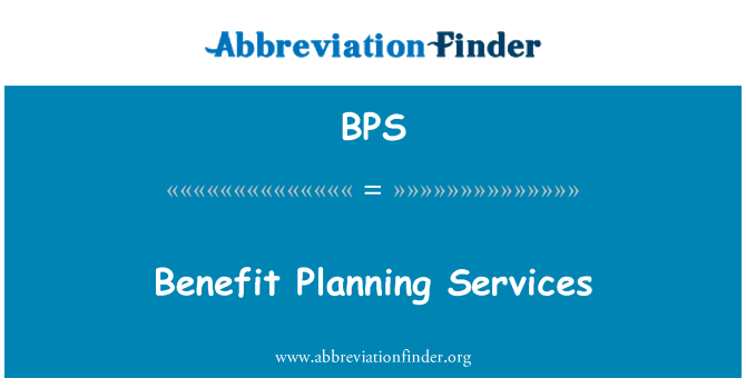 BPS: Benefit Planning Services