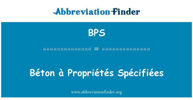 BPS: Béton à Propriétés Spécifiées