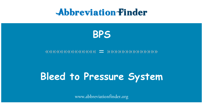 BPS: Bleed to Pressure System