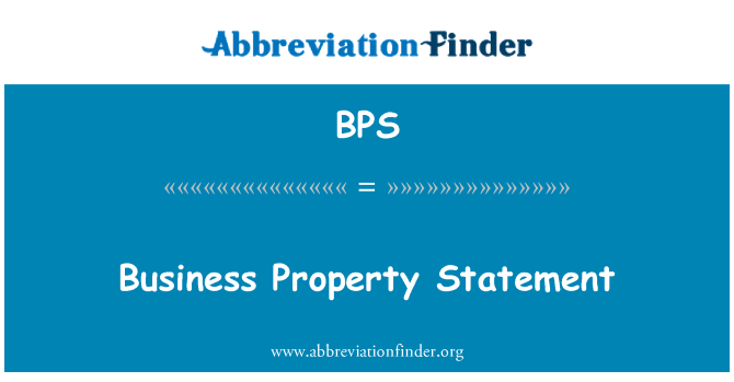 BPS: Business Property Statement