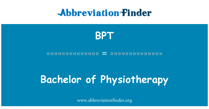 BPT: Bachelor of Physiotherapy