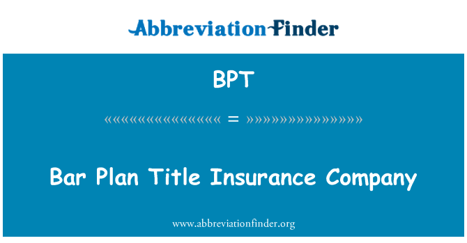 BPT: Bar Plan Title Insurance Company