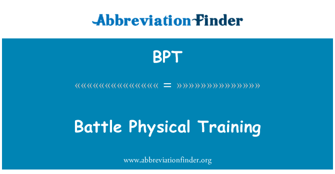 BPT: Battle Physical Training