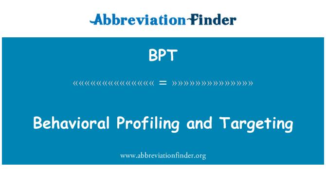 BPT: Behavioral Profiling and Targeting