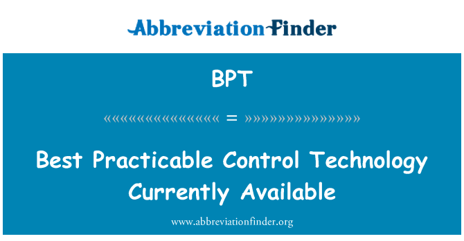 BPT: Best Practicable Control Technology Currently Available