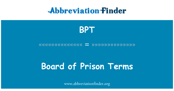 BPT: Board of Prison Terms