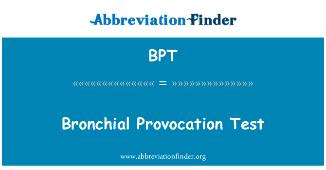 BPT: Bronchial Provocation Test