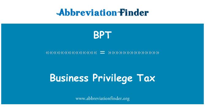 BPT: Business Privilege Tax