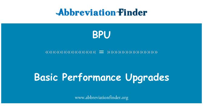 BPU: Basic Performance Upgrades