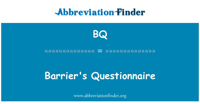 BQ: Barrier's Questionnaire