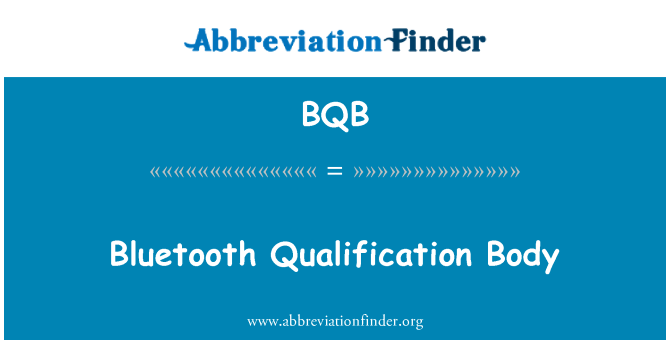 BQB: Bluetooth Qualification Body