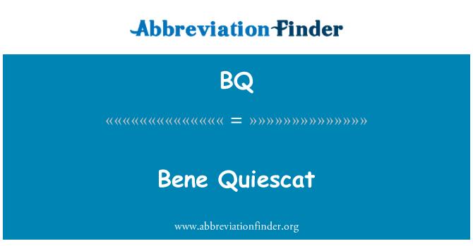 BQ: Bene Quiescat