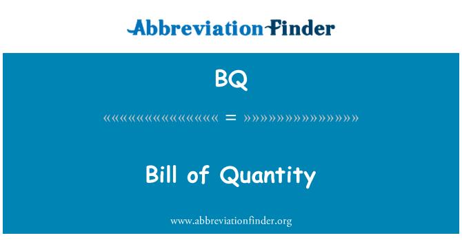 BQ: Bill of Quantity