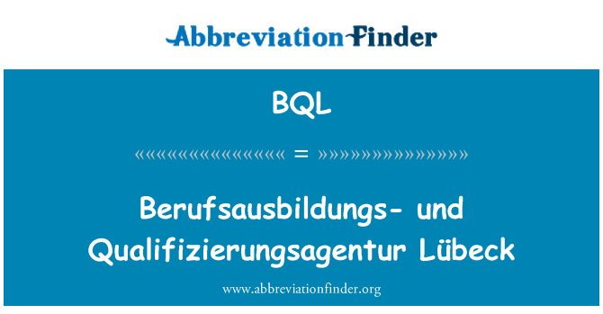 BQL: Berufsausbildungs- und Qualifizierungsagentur Lübeck