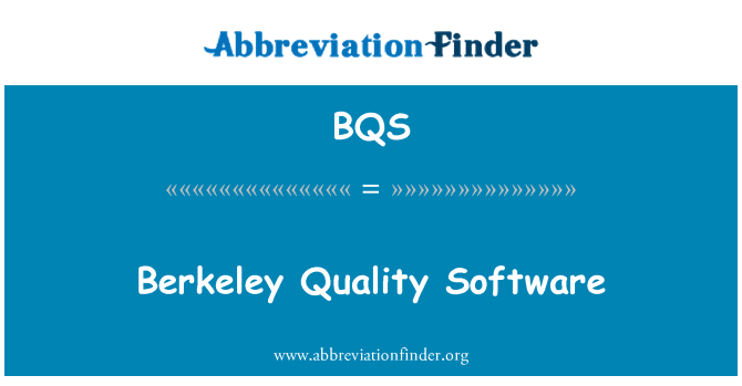 BQS: Berkeley Quality Software