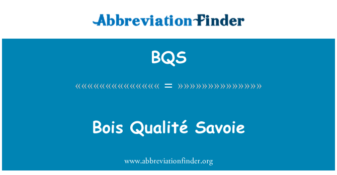 BQS: Bois Qualité Savoie