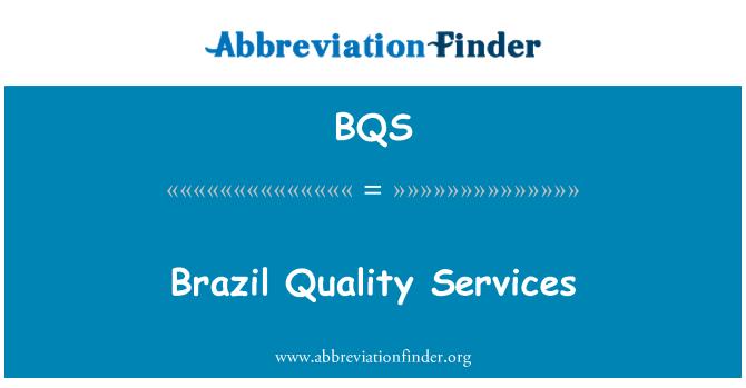 BQS: Brazil Quality Services