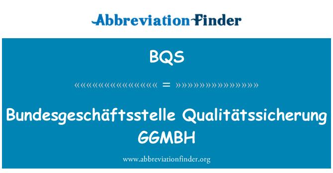 BQS: Bundesgeschäftsstelle Qualitätssicherung GGMBH