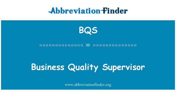 BQS: Business Quality Supervisor