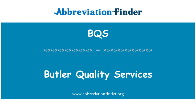 BQS: Butler Quality Services