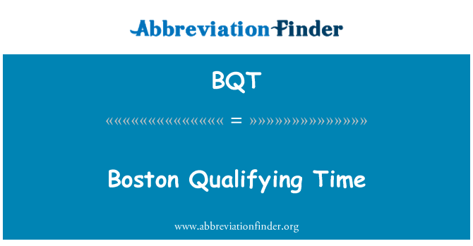 BQT: Boston Qualifying Time