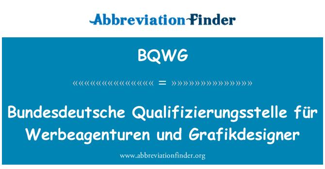 BQWG: Bundesdeutsche Qualifizierungsstelle für Werbeagenturen und Grafikdesigner