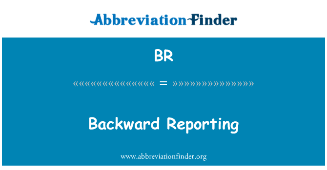 BR: Backward Reporting