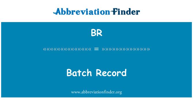 BR: Batch Record