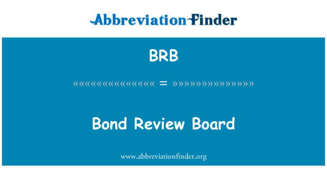 BRB: Bond Review Board