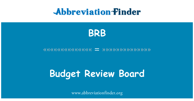 BRB: Budget Review Board