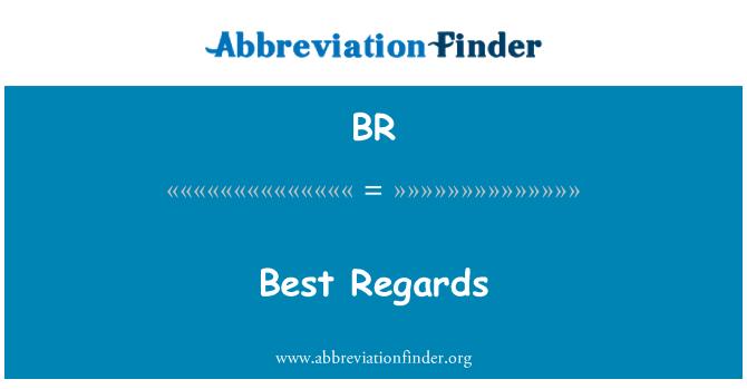 BR: Best Regards