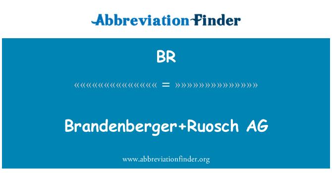 BR: Brandenberger+Ruosch AG