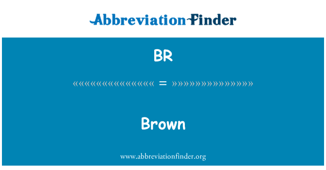 BR: Brown