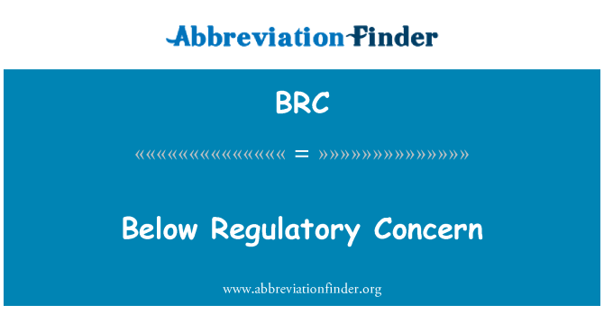 BRC: Below Regulatory Concern