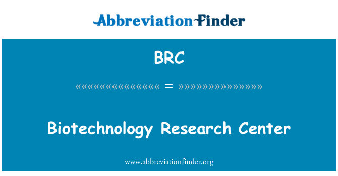 BRC: Biotechnology Research Center