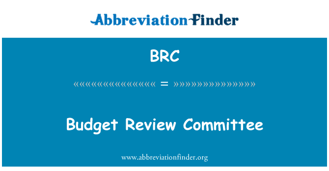 BRC: Budget Review Committee