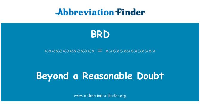 BRD: Beyond a Reasonable Doubt