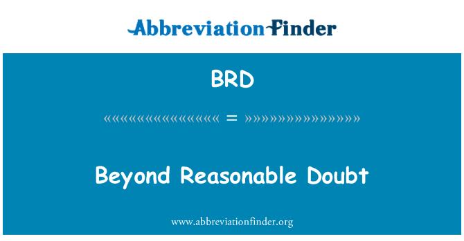 BRD: Beyond Reasonable Doubt