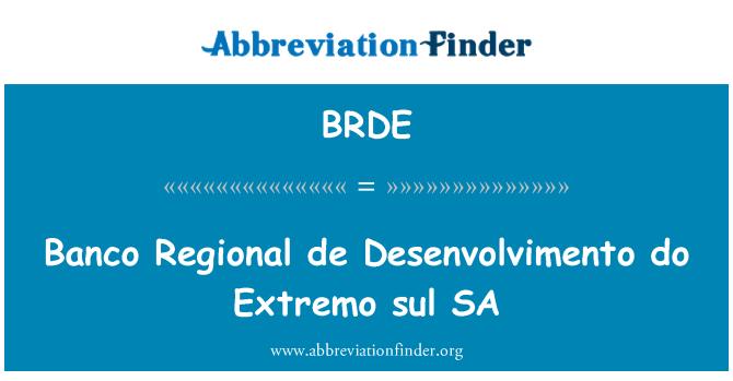 BRDE: 汇业银行区域 de 日托做 Extremo 南里 SA