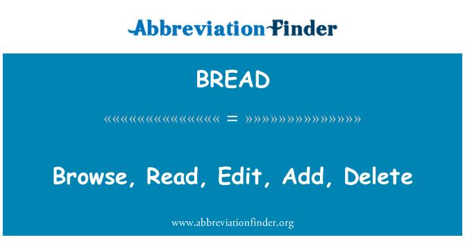 BREAD: Browse, Read, Edit, Add, Delete