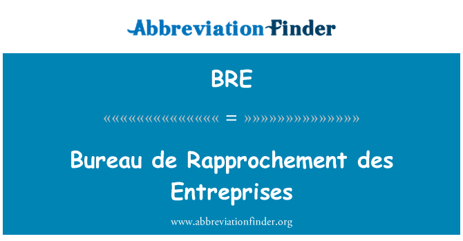 BRE: Bureau de Rapprochement des Entreprises