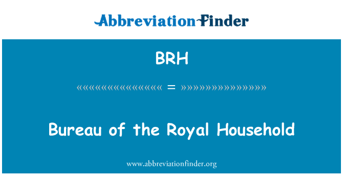 BRH: Bureau of the Royal Household